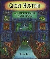 Ghost Hunters!: A 3-Dimensional Game Book by Lee, Brian