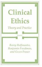Clinical Ethics: Theory and Practice (Contemporary Issues in Biomedicine, Ethics