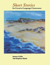 Short Stories : For Creative Language Classrooms by Stephen Slater and Joanne...