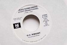 """O.V. WRIGHT Into Something (Can't Shake Loose) 45rpm PROMO 7"""" SOUL R&B"""