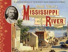Mark Twain's Mississippi River: An Illustrated Chronicle of the Big River in Sam