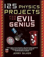 125 Physics Projects for the Evil Genius, Silver, Jerry - Paperback Book NEW 978