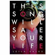 This Song Will Save Your Life by Leila Sales (2013, Hardcover)
