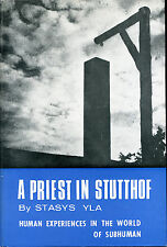 Catholic - A priest in Stutthof;: Human experiences in the world of subhuman