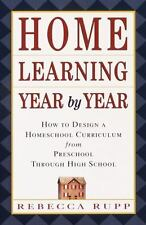 Home Learning Year by Year:How to Design a Homeschool Curriculum Preschool-HS
