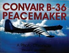 Convair B-36 Peacemaker: A Photo Chronicle Schiffer Military Aviation History