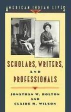 Scholars, Writers and Professionals American Indian Lives by Jonathan W....