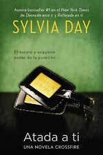 ATADA A TI Sylvia Day CROSSFIRE SERIES #3 SPANISH ENTWINED WITH YOU espanol book