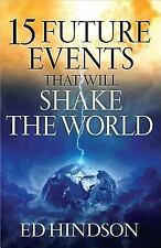 15 FUTURE EVENTS THAT WILL SHAKE THE WORLD by Ed Hindson  **BRAND NEW**