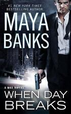 WHEN DAY BREAKS by Maya Banks 2014 KGI Novel #9 Erotic Suspense Romance