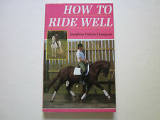HOW TO RIDE WELL - HORSE - HORSES - PONY - JOSEPHINE PULLEIN THOMPSON