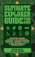 Ultimate Explorer Guide for Kids by Justin Miles (Paperback / softback, 2015)