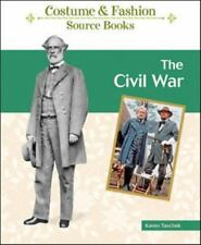 The Civil War (Costume and Fashion Source Books)-ExLibrary