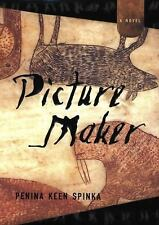 Picture Maker: A Novel Spinka, Penina Keen Hardcover