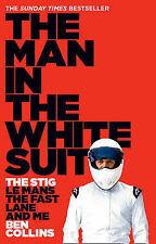 Collins, Ben The Man in the White Suit: The Stig, Le Mans, The Fast Lane and Me