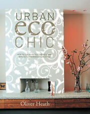 Urban Eco Chic, Oliver Heath, Hardcover, New