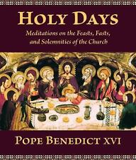 Holy Days : Meditations on the Feasts, Fasts, and Solemnities of the Church...