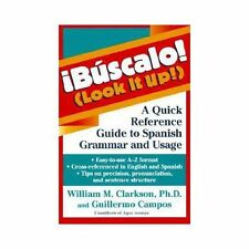 Buscalo! (Look It Up!) : A Quick Reference Guide to Spanish Grammar and Usage