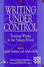 Writing Under Control: Teaching Writing in the Primary School (Roehampton Studen