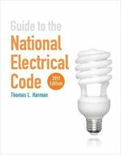 Guide to the National Electrical Code 2011 Edition by Thomas L. Harman (2011,...