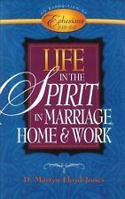 Life in the Spirit : In Marriage, Home, and Work by D. Martyn Lloyd-Jones...
