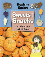 Martineau, Susan Sweets and Snacks (Healthy Eating) Very Good Book