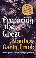 Preparing the Ghost - An Essay Concerning the Giant Squid and its First...