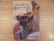 Atlantic: The Well-Beloved Engine, R A S Hennessey - Tempus Publshing 2008