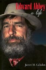 Edward Abbey: a life by James M Cahalan, 2001 first printing