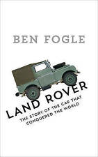 Land Rover: The Story of the Car That Conquered the World by Ben Fogle (Hardbac…