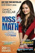 Kiss My Math : Showing Pre-Algebra Who's Boss by Danica McKellar (2009,...