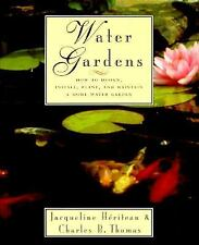WATER GARDENS: How to Design, Install, Plant Maintain a Home Water Garden! BOOK