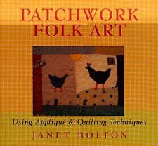 Patchwork Folk Art: Using Appliqué & Quilting Techniques-ExLibrary