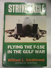 Strike Eagle : Flying the F-15E in the Gulf War by William L. Smallwood... NICE!