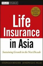 Life Insurance in Asia Sustaining Growth in the Next Decade Stephan Binder