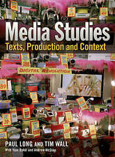 Media Studies: Texts, Production and Context by Paul Long, Tim Wall...