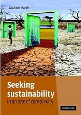 Seeking Sustainability in an Age of Complexity by Harris, Graham