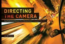 Directing the Camera: How Professional Directors Use a Moving Camera to Energize