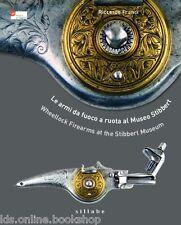 Le armi da fuoco a ruota al Museo Stibbert Archibugi, pistole, cartelle, chiavi
