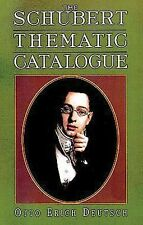The Schubert Thematic Catalogue by Deutsch, Otto Erich