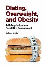 Dieting, Overweight, and Obesity : Self-Regulation in a Food-Rich Environment...