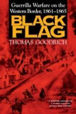 Black Flag : Guerrilla Warfare on the Western Border, 1861-1865 by Thomas...