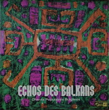 ECHOS DES BALKANS CHANTS POPULAIRES BULGARES GOUSSLA FRENCH LP