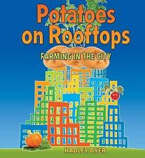 Potatoes on Rooftops: Farming in the City-ExLibrary