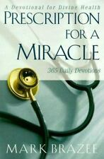 Prescription for a Miracle: A Daily Devotional for Divine Health