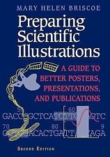 Preparing Scientific Illustrations: A Guide to Better Posters, Presentations, an