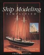 Ship Modeling Simplified: Tips and Techniques for Model Construction from Kits .