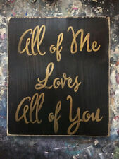 All of Me Loves All of You Sign Rustic Chic Shabby Plaque Anniversary Bedroom HP
