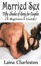 NEW - Married Sex: Fifty Shades of Grey for Couples by Charleston, Laina