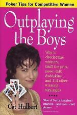 Outplaying the Boys: Poker Tips for Competitive Women by Hulbert, Cat